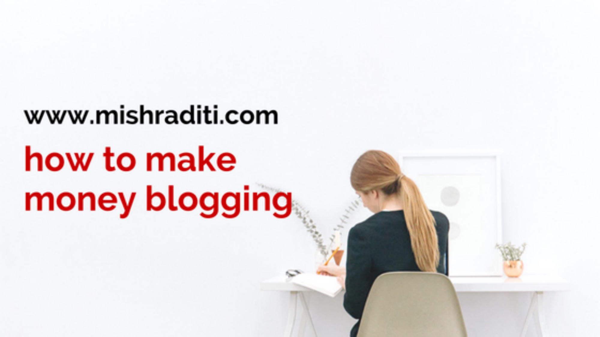 How to Make Money Blogging in a Simple Way